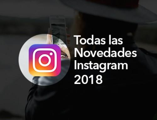Descubre cuáles son las novedades Instagram 2018