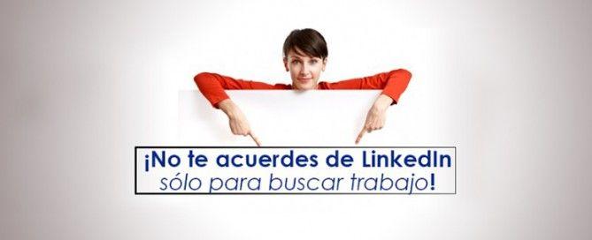 no-te-acuerdes-de-linkedin solo para buscar trabajo