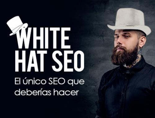 White Hat SEO, el único SEO que deberías hacer