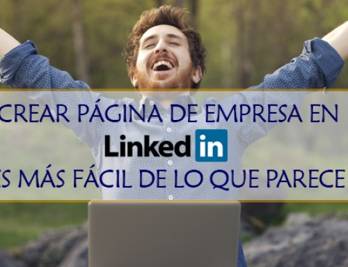 Crear página de empresa en LinkedIn es más fácil de lo que parece