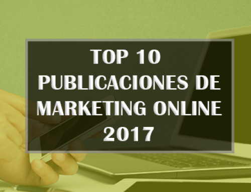 Las 10 publicaciones más vistas sobre marketing online 2017