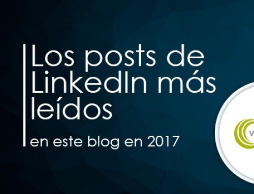 Los posts de LinkedIn 2017 más leídos en nuestro blog