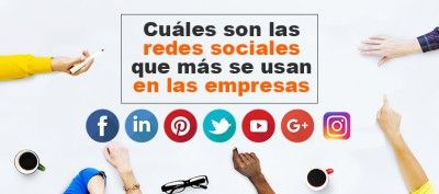 Cuáles son las redes sociales que más usan las empresas