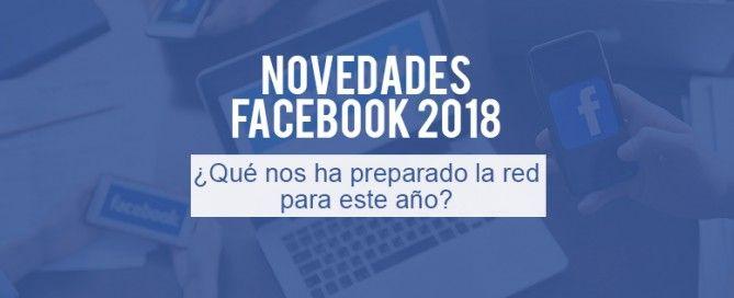 Novedades Facebook 2018