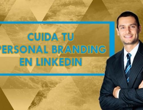 Cuida tu personal branding en LinkedIn