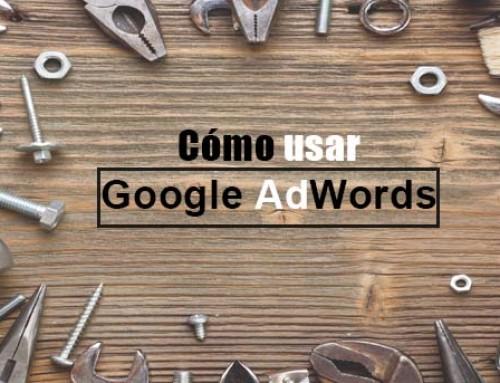 Cómo usar Google Adwords en 8 pasos para empezar hoy mismo
