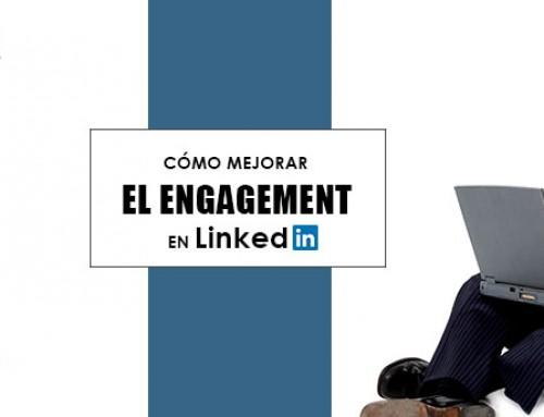 Cómo mejorar el engagement en LinkedIn