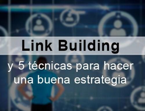 Qué es linkbuilding y técnicas para llevar a cabo una buena estrategia de enlaces