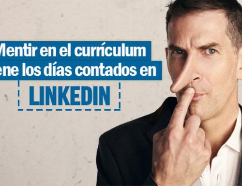 Mentir en el curriculum tiene los días contados con LinkedIn