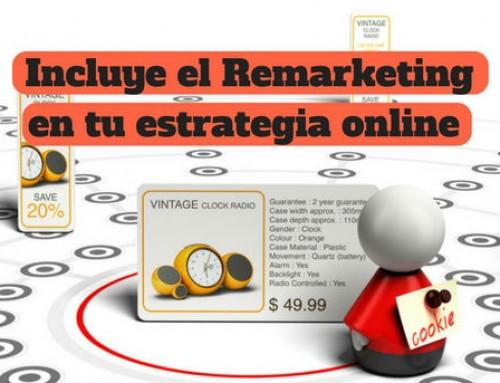 Incluye el Remarketing en tu estrategia online para mejorar tu conversión