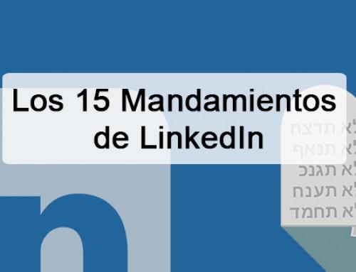 15 mandamientos LinkedIn para conseguir tus objetivos en esta red social