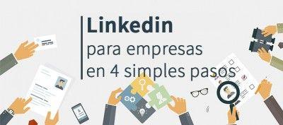 LinkedIn para empresas en 4 simples pasos