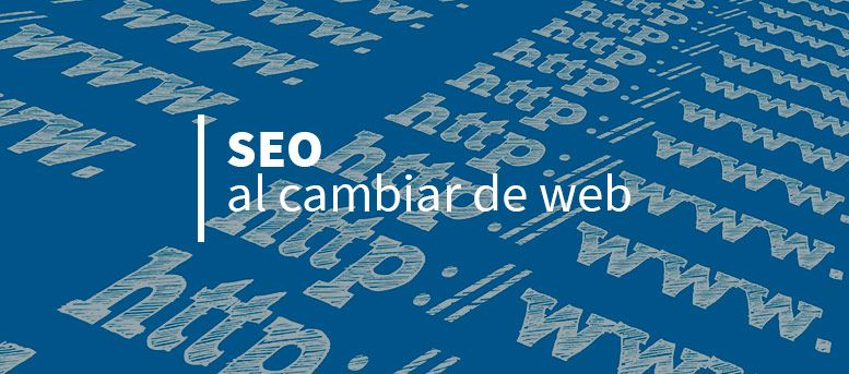 SEO al cambiar de web