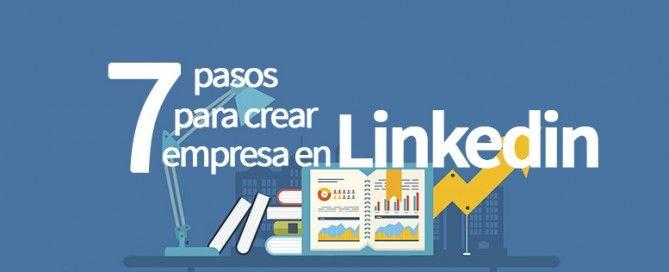 crear empresa en LinkedIn 7 pasos