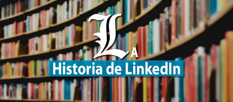 la historia de linkedin