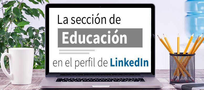 sección educación perfil linkedin