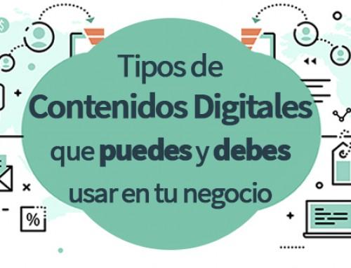 Tipos de contenidos digitales que puedes y debes usar en tu negocio