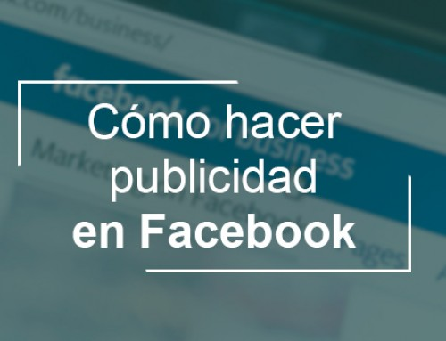 Facebook Ads: cómo hacer publicidad en Facebook para llegar a una mayor audiencia