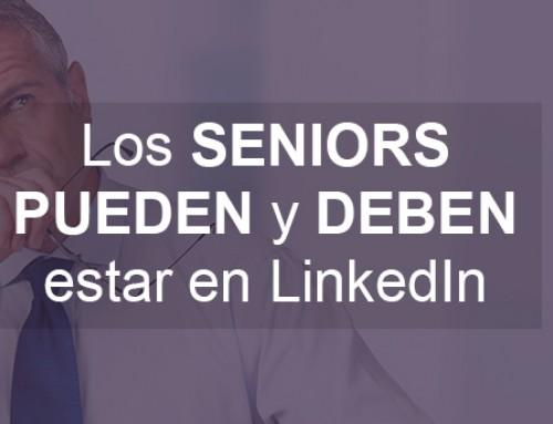 Los seniors pueden y deben estar en LinkedIn