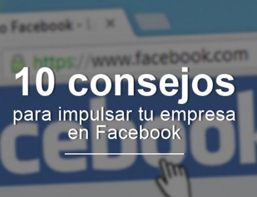 Facebook para empresas: 10 consejos para promover tu negocio