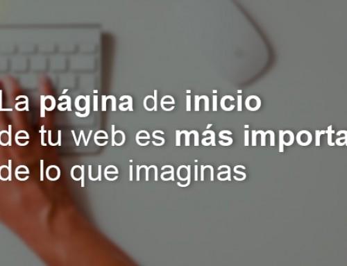 La página de inicio de tu web es la más importante, cuídala