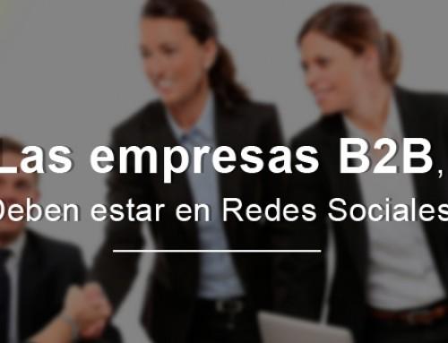 Las empresas B2B, ¿deben estar en Redes Sociales?