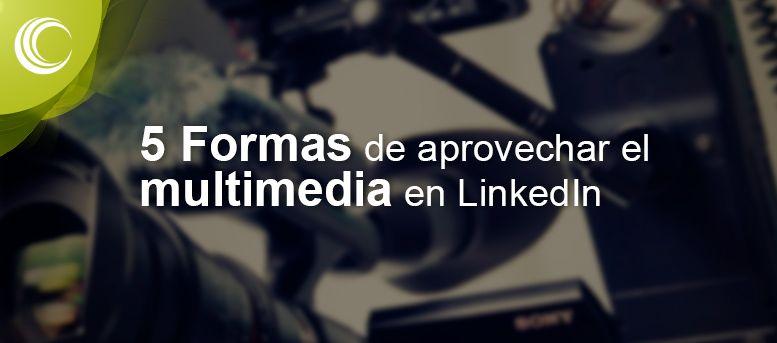 multimedia en linkedin