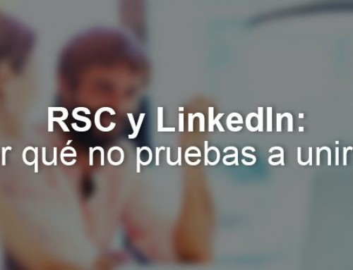 RSC y LinkedIn: ¿Por qué no pruebas a unirlos?