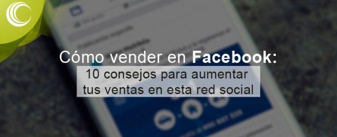 como vender en facebook 10 consejos