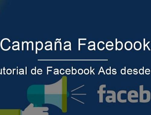 Campaña Facebook | Tutorial de Facebook Ads desde 0