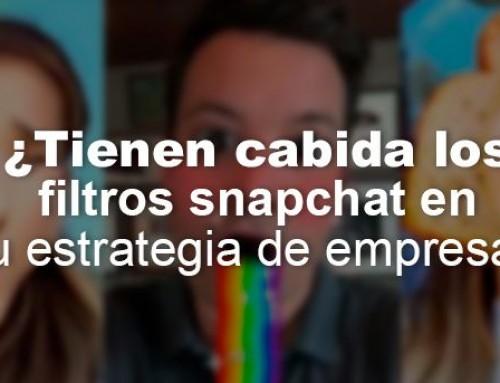 ¿Tienen cabida los filtros Snapchat en tu estrategia de empresa?