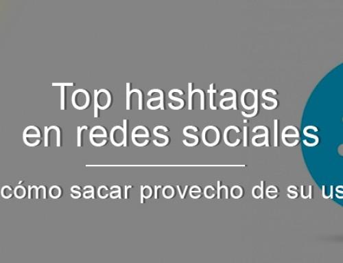 Cuál es el Top #hashtags en redes sociales y cómo sacar provecho de su uso