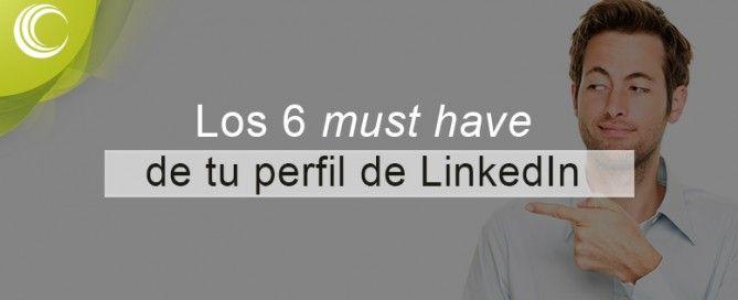 los 6 must have linkedin
