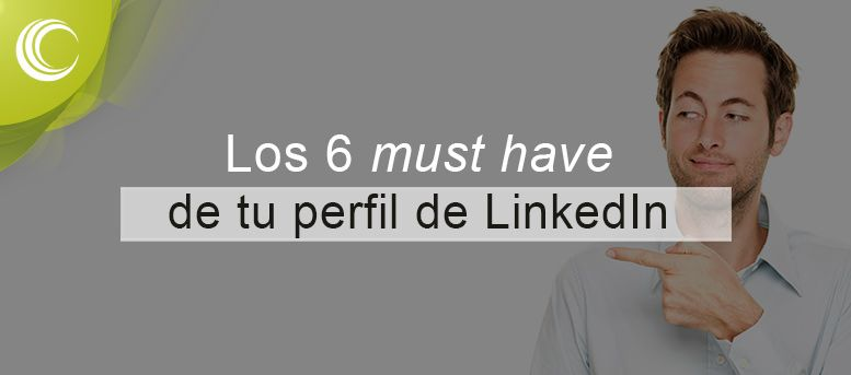 los 6 must have linkedin
