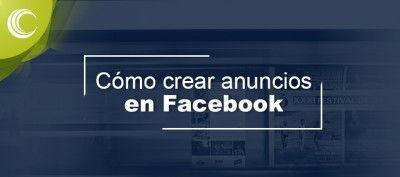 como crear anuncios facebook
