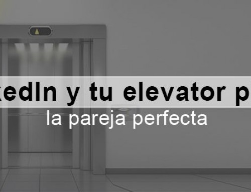 LinkedIn y tu elevator pitch, la pareja perfecta