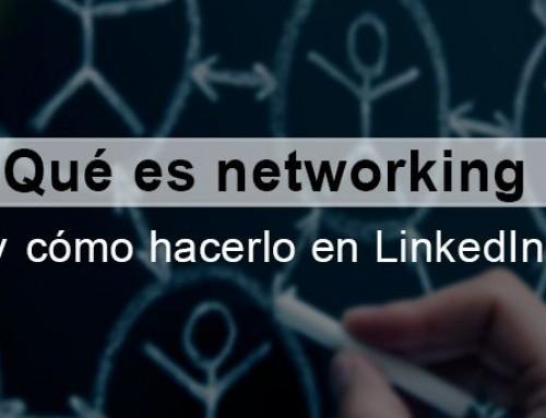 Qué es networking y cómo hacerlo en LinkedIn
