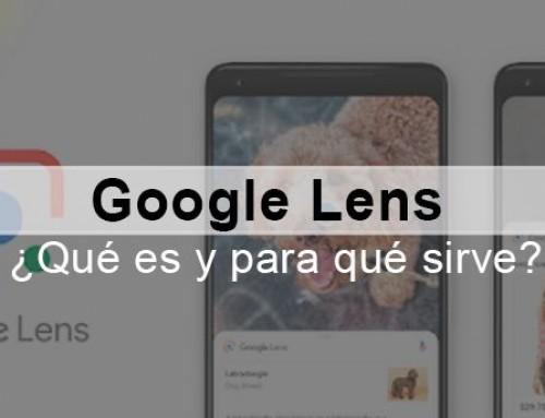 ¿Qué es Google Lens y para qué sirve?