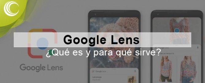 Google lens qué es y para qué sirve