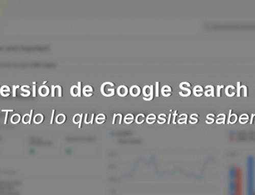 Google Search Console: ¿qué nos ofrece su última versión?