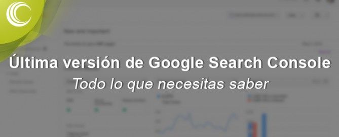 Google Search Console lo que necesitas saber