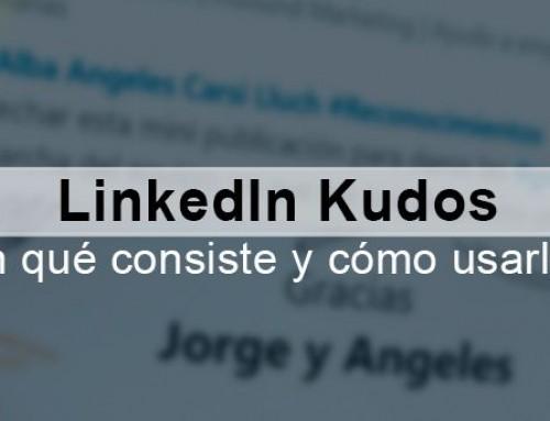 LinkedIn Kudos: en qué consiste y cómo usarlos