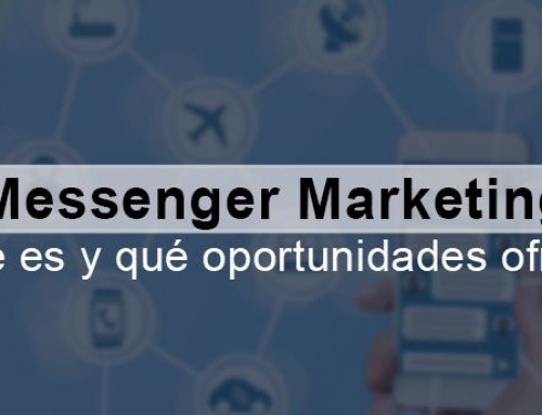 Messenger Marketing. Qué es y qué oportunidades ofrece