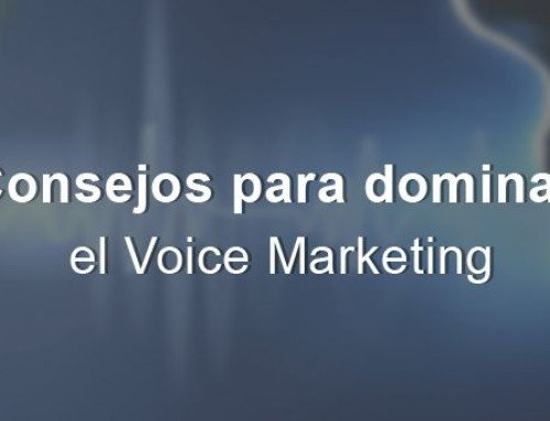 Consejos para dominar el Voice Marketing