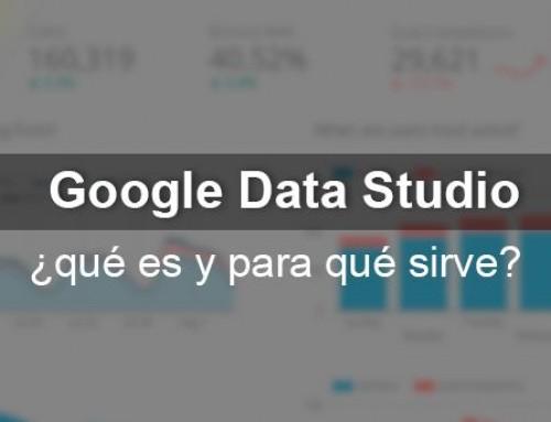 Google Data Studio: ¿qué es y para qué sirve?