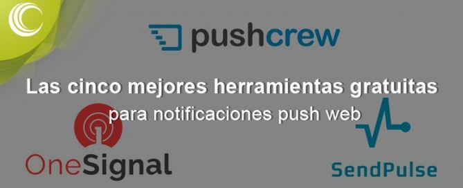 Las cinco mejores herramientas para notificaciones push web