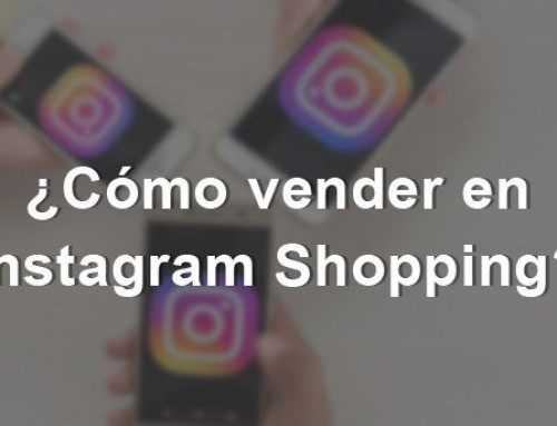 ¿Cómo vender en Instagram Shopping?