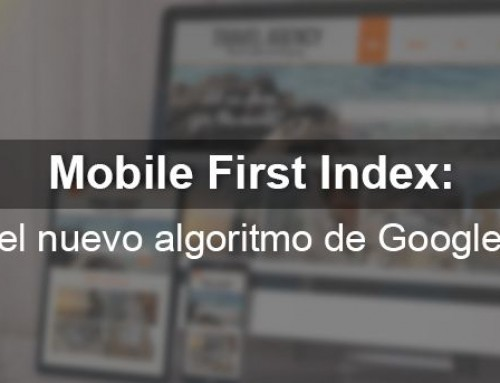 Mobile First Index: el nuevo algoritmo de Google