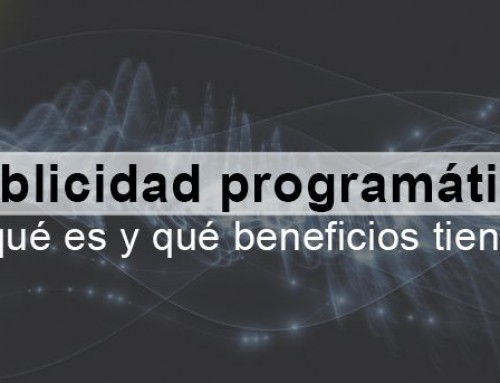 Publicidad programática, qué es y qué beneficios tiene