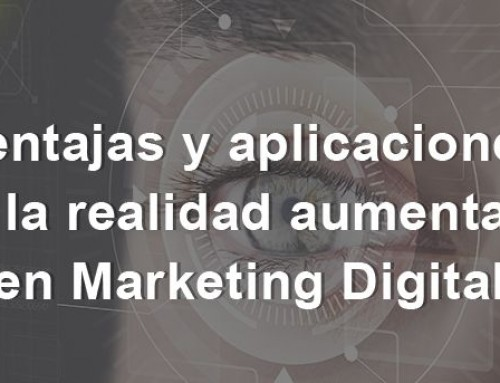 Ventajas y aplicaciones de la realidad aumentada en Marketing Digital